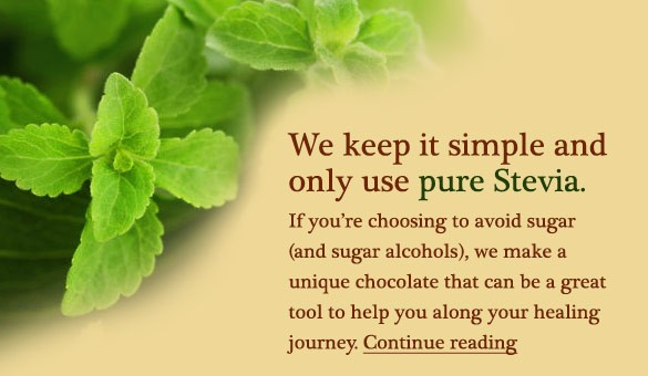 We keep it simple and only use pure Stevia.